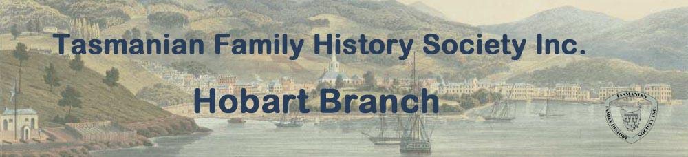 Tasmanian Family History Society Inc. Hobart Branch